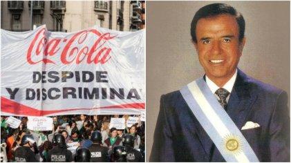 Menem y los 90 desde la mirada de los trabajadores de Coca Cola
