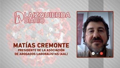 """[Entrevista] Matías Cremonte: """"Es necesario prohibir los despidos mientras dure la emergencia"""""""