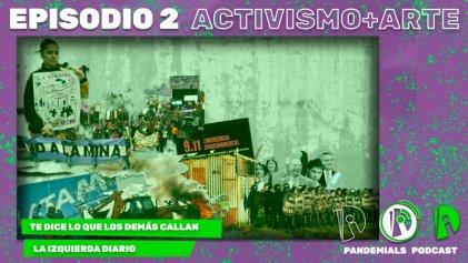 [Podcast] Episodio 2. Activismo+Arte