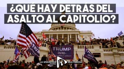 ¿Qué hay detrás del asalto al Capitolio?
