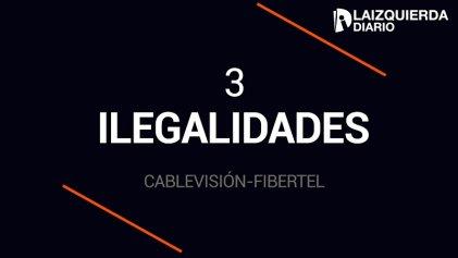 Cablevisión-Fibertel: tres formas de estafar a usuarios y trabajadores