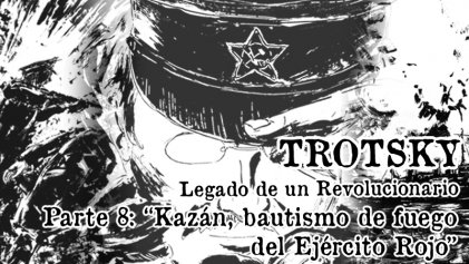 Rompts Comic: Trotsky, legado de un revolucionario (VIII)